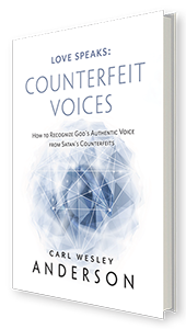 Love Speaks: Counterfeit Voices by Carl Wesley Anderson